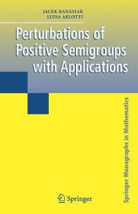 Cover Perturbations of Positive Semigroups with Applications