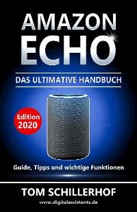Cover Amazon Echo - Das ultimative Handbuch: Guide, Tipps und wichtige Funktionen