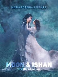 Cover Moon & Ishan - Ritorno ad Arual