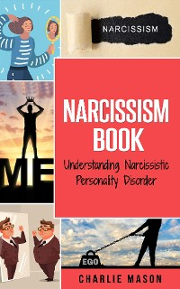 Cover Narcissism Understanding Narcissistic Personality Disorder