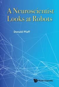 Cover Neuroscientist Looks At Robots, A