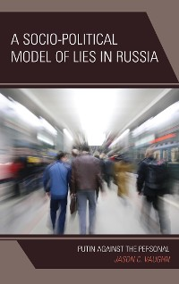 Cover A Socio-Political Model of Lies in Russia