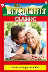 Cover Der Bergpfarrer Classic 3 – Heimatroman