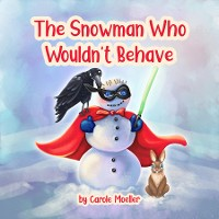 Cover The Snowman Who Wouldn't Behave
