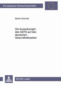 Cover Die Auswirkungen des GATS auf den deutschen Gesundheitssektor