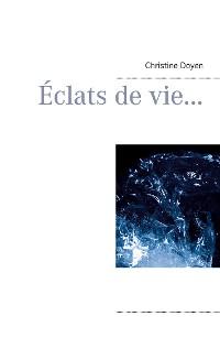 Cover Éclats de vie...