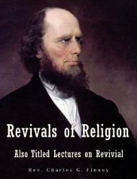 Cover Revivals of Religion Also titled Lectures on Revival