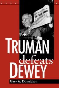 Cover Truman Defeats Dewey