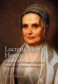 Cover Lucretia Mott's Heresy
