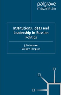 Cover Institutions, Ideas and Leadership in Russian Politics