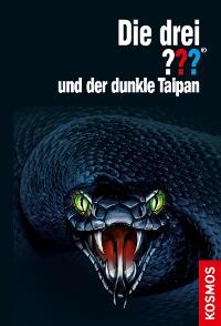 Cover Die drei ??? und der dunkle Taipan (drei Fragezeichen)