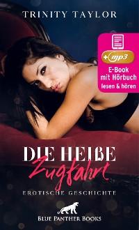 Cover Die heiße Zugfahrt | Erotik Audio Story | Erotisches Hörbuch