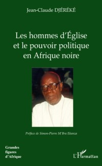 Cover Les hommes d'eglise et le pouvoir politique en afrique noire