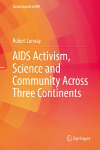 Cover AIDS Activism, Science and Community Across Three Continents
