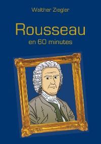 Cover Rousseau en 60 minutes