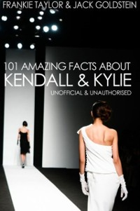 Cover 101 Amazing Facts about Kendall and Kylie