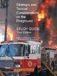 Cover Strategic and Tactical Considerations on the Fireground Study Guide