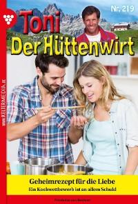 Cover Toni der Hüttenwirt 219 – Heimatroman