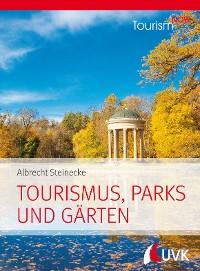 Cover Tourism NOW: Tourismus, Parks und Gärten