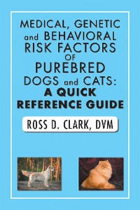 Cover Medical, Genetic and Behavioral Risk Factors of Purebred Dogs and Cats: a Quick Reference Guide