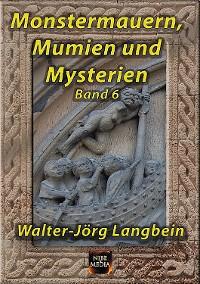 Cover Monstermauern, Mumien und Mysterien Band 6