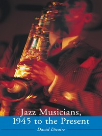 Cover Jazz Musicians, 1945 to the Present