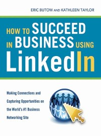 Cover How to Succeed in Business Using LinkedIn