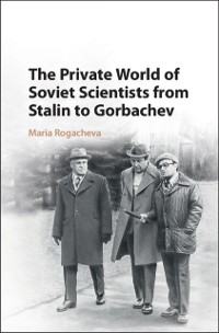 Cover Private World of Soviet Scientists from Stalin to Gorbachev