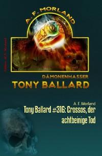 Cover Tony Ballard #316: Crossos, der achtbeinige Tod