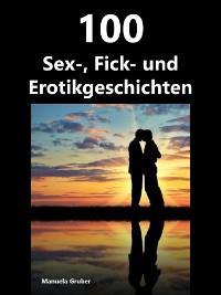 Cover 100 Sex-, Fick- und Erotikgeschichten