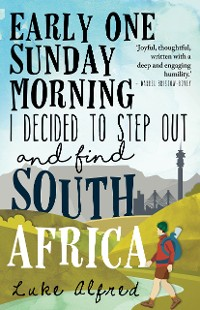Cover Early One Sunday Morning I Decided to Step out and Find South Africa