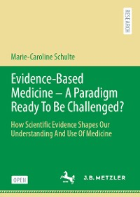 Cover Evidence-Based Medicine - A Paradigm Ready To Be Challenged?