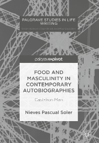 Cover Food and Masculinity in Contemporary Autobiographies