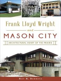 Cover Frank Lloyd Wright and Mason City