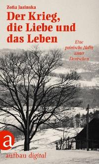 Cover Der Krieg, die Liebe und das Leben