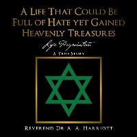 Cover A Life That Could Be Full of Hate yet Gained Heavenly Treasures