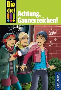 Cover Die drei !!!, 77, Achtung, Gaunerzeichen! (drei Ausrufezeichen)