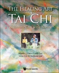 Cover Healing Art Of Tai Chi, The: Becoming One With Nature