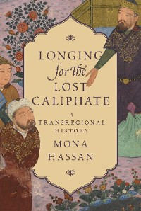 Cover Longing for the Lost Caliphate