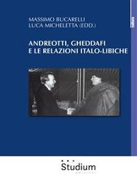 Cover Andreotti, Gheddafi e le relazioni italo-libiche