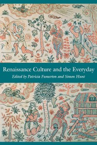 Cover Renaissance Culture and the Everyday