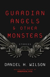 Cover Guardian Angels and Other Monsters