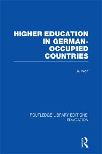 Cover Higher Education in German Occupied Countries (RLE Edu A)