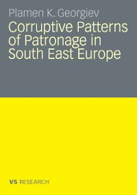 Cover Corruptive Patterns of Patronage in South East Europe