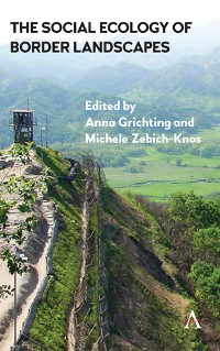 Cover The Social Ecology of Border Landscapes