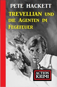 Cover Trevellian und die Agenten im Fegefeuer: Action Krimi