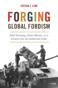 Cover Forging Global Fordism