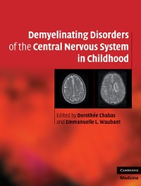 Cover Demyelinating Disorders of the Central Nervous System in Childhood