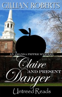 Cover Claire and Present Danger (An Amanda Pepper Mystery, #11)