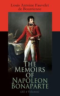 Cover The Memoirs of Napoleon Bonaparte (All 4 Volumes)